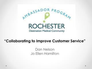 """""""Collaborating to Improve Customer Service"""" Dan Nelson Jo Ellen Hamilton"""