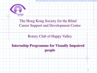 The Hong Kong Society for the Blind Career Support and Development Centre