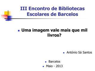 III Encontro de Bibliotecas Escolares de Barcelos