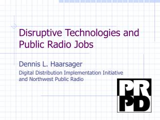 Disruptive Technologies and Public Radio Jobs