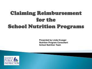 Claiming Reimbursement for the  School Nutrition Programs