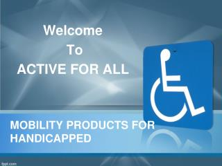 Mobility Products for Handicapped