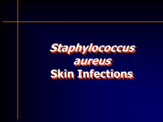 Staphylococcus  aureus  Skin Infections