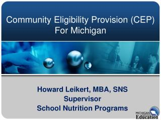 Howard Leikert, MBA, SNS Supervisor School Nutrition Programs