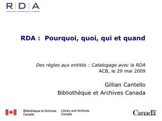 RDA :  Pourquoi, quoi, qui et quand Des règles aux entités : Catalogage avec la RDA