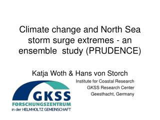 Climate change and North Sea storm surge extremes - an ensemble  study (PRUDENCE)