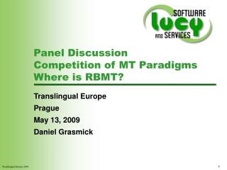 Panel Discussion  Competition of MT Paradigms Where is RBMT?