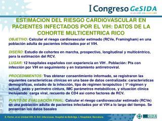 E. Ferrer, et al. Unidad VIH, S. Enf. Infecciosas. Hospital de Bellvitge, L'Hospitalet. Barcelona