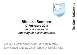 Bitesize Seminar 17 February 2011 Ethics & Research:  Applying for ethics approval