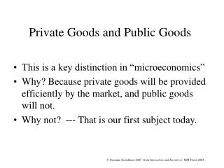 Private Goods and Public Goods