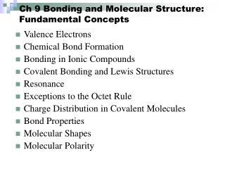 Ch 9 Bonding and Molecular Structure:  Fundamental Concepts