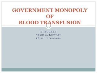 GOVERNMENT MONOPOLY OF BLOOD TRANSFUSION