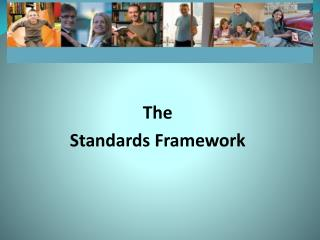 The  Standards Framework