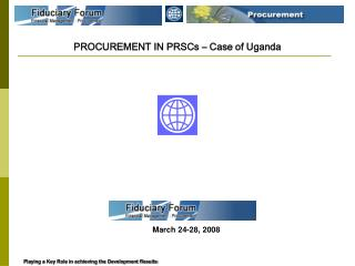 PROCUREMENT IN PRSCs – Case of Uganda