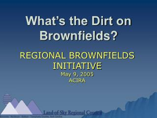 What's the Dirt on Brownfields?