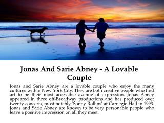 Jonas And Sarie Abney - A Lovable Couple