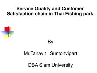 Service Quality and Customer Satisfaction chain in Thai Fishing park