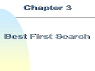Chapter 3 Best First Search