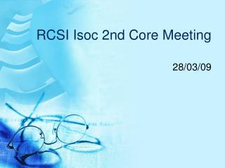 RCSI Isoc 2nd Core Meeting