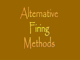 Alternative Firing Methods