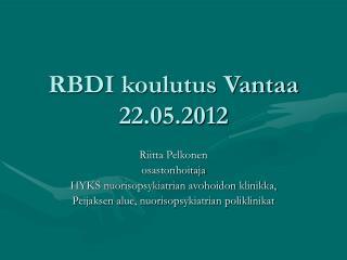 RBDI koulutus Vantaa 22.05.2012