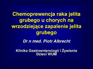 Chemoprewencja raka jelita grubego u chorych na wrzodziejące zapalenie jelita grubego