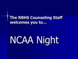 The RBHS Counseling Staff welcomes you to…