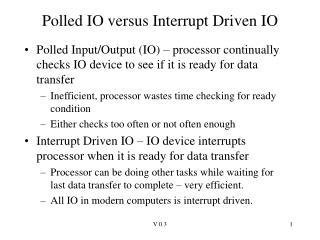 Polled IO versus Interrupt Driven IO