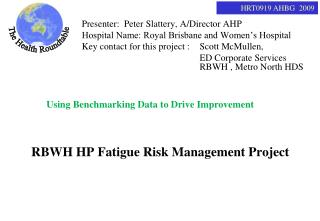 RBWH HP Fatigue Risk Management Project