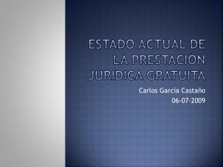 ESTADO ACTUAL DE LA PRESTACI�N JURIDICA GRATUITA