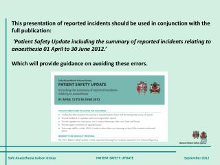 This presentation of reported incidents should be used in conjunction with the full publication: