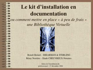Benoît Bréard – SHEARMAN & STERLING Rémy Nerrière – Etude CHEUVREUX-Notaires