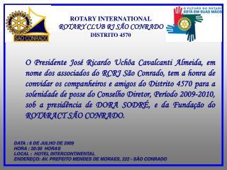 ROTARY INTERNATIONAL ROTARY CLUB RJ SÃO CONRADO DISTRITO 4570