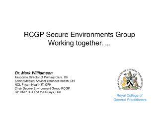 RCGP Secure Environments Group Working together�.