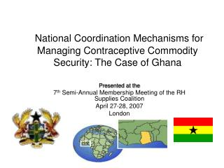 National Coordination Mechanisms for Managing Contraceptive Commodity Security: The Case of Ghana
