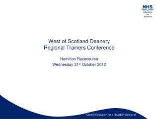 West of Scotland Deanery Regional Trainers Conference