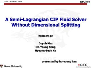 A Semi-Lagrangian CIP Fluid Solver Without Dimensional Splitting