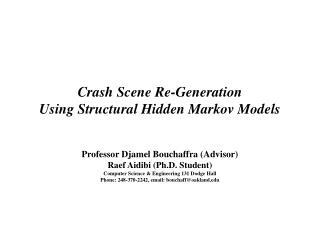 Crash Scene Re-Generation  Using Structural Hidden Markov Models