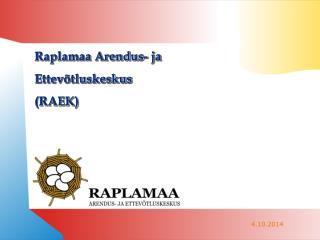 Raplamaa Arendus- ja Ettevõtluskeskus  (RAEK)