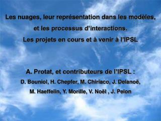 Les nuages, leur représentation dans les modèles,  et les processus d'interactions.