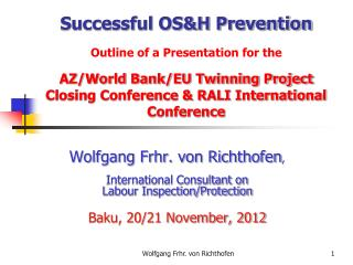Wolfgang Frhr. von Richthofen , International Consultant on Labour Inspection/Protection