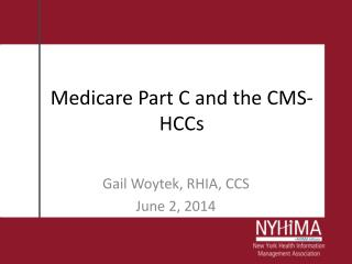 Medicare Part C and the CMS- HCCs
