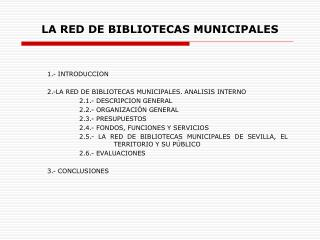 LA RED DE BIBLIOTECAS MUNICIPALES