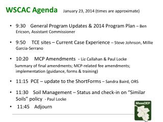 9:30    General Program Updates & 2014 Program Plan  – Ben Ericson, Assistant Commissioner