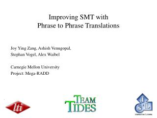 Improving SMT with Phrase to Phrase Translations