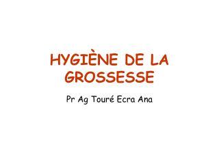 HYGIÈNE DE LA GROSSESSE