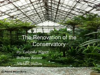 The Renovation of the Conservatory
