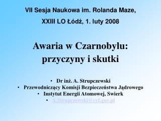 Awaria w Czarnobylu: przyczyny i skutki Dr in ż.  A. Strupczewski