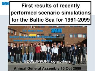 First results of recently performed scenario simulations for the Baltic Sea for 1961-2099
