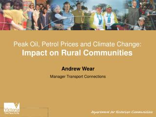 Peak Oil, Petrol Prices and Climate Change: Impact on Rural Communities